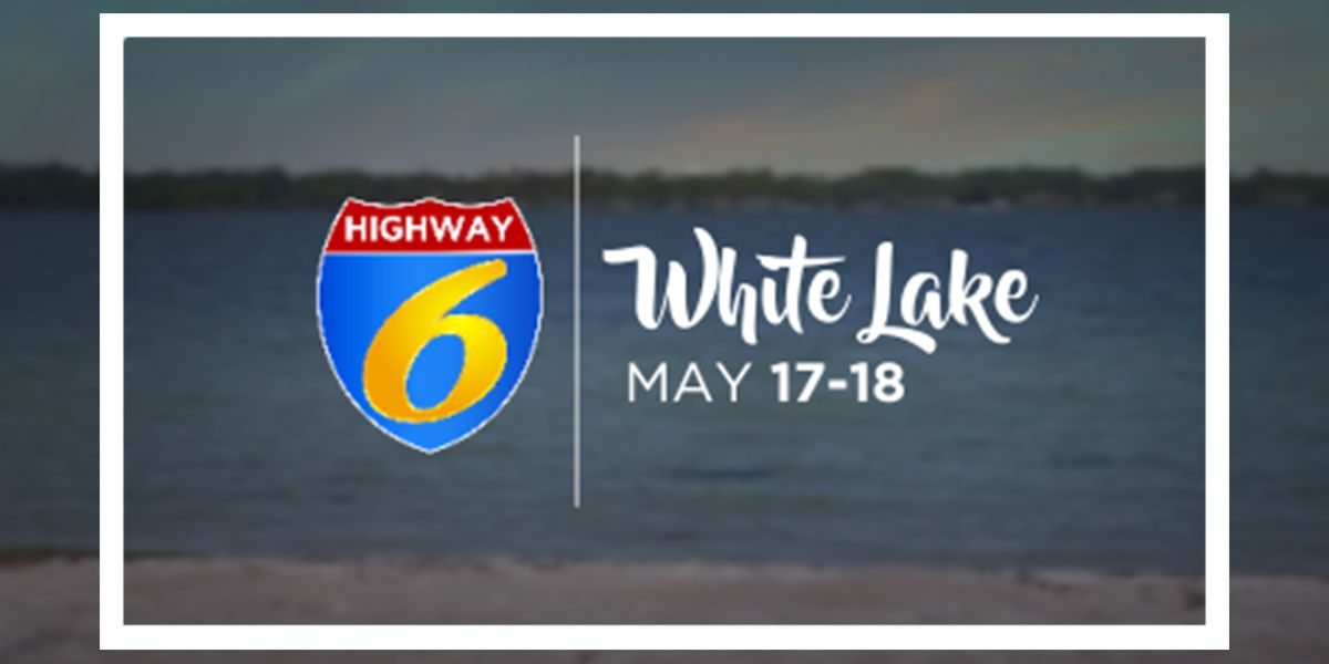 We're in White Lake today for Highway 6!