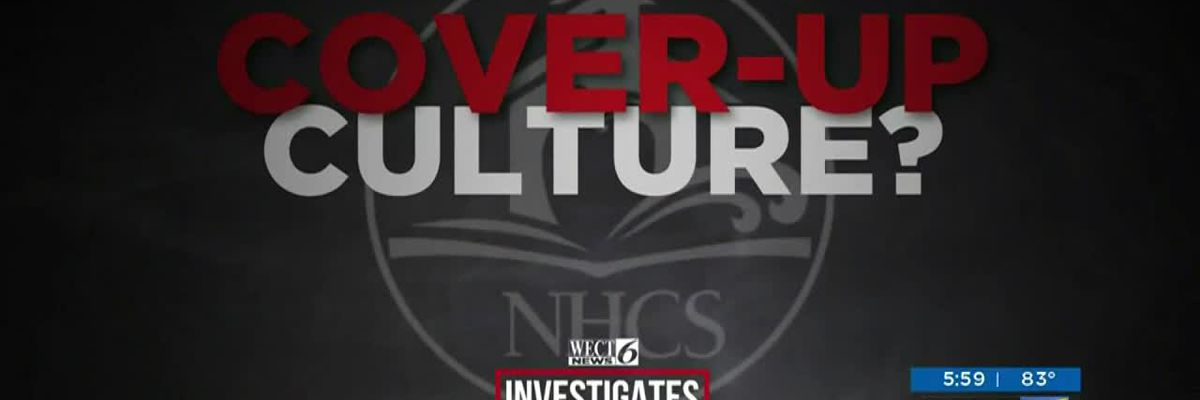 Part Two: WECT Investigates - Cover-Up Culture?