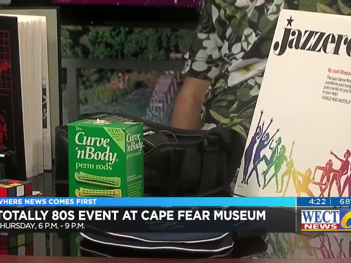 Children of the 80's can relive their youth at Cape Fear Museum event