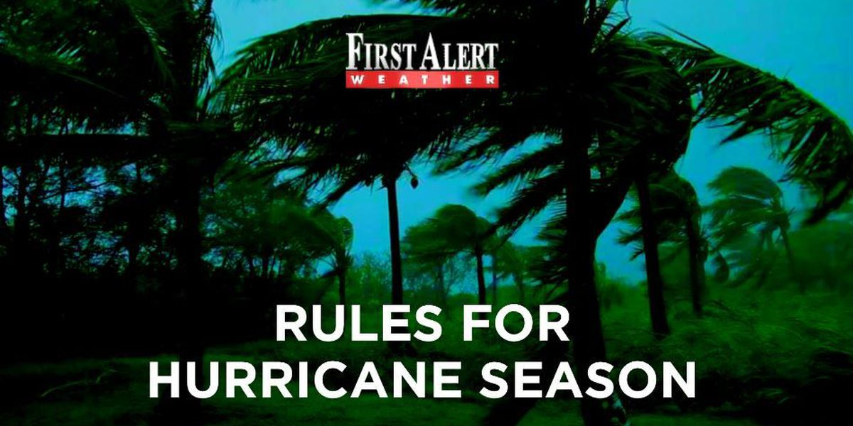 First Alert Weather: rules to live by in Hurricane Season